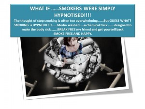 WHAT IF YOU WERE HYPNOTISED TO SMOKE
